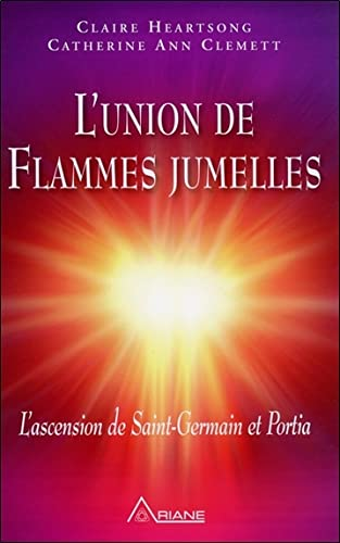 L'union des flammes jumelles - L'ascension de St-Germain et Portia