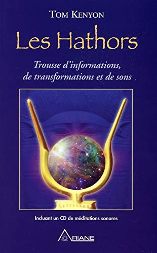 Les Hathors : Informations, transformations et sons