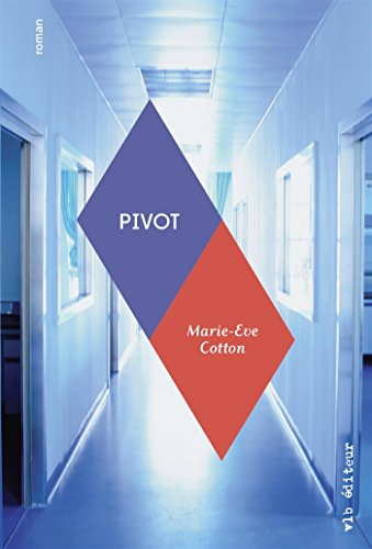 Pivot / Marie-Eve Cotton.