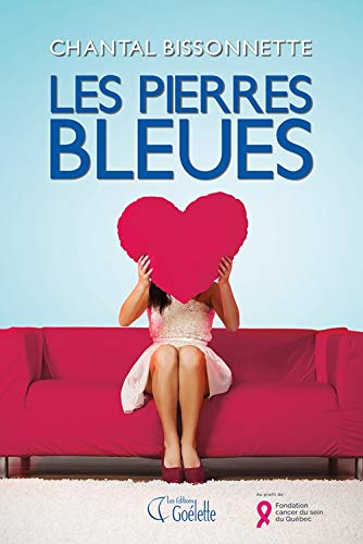 Les pierres bleues / Chantal Bissonnette.