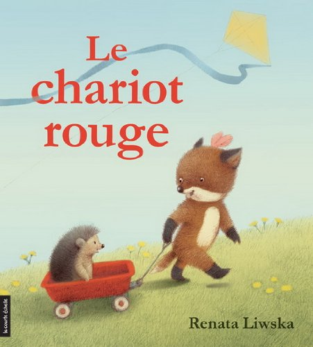 Le chariot rouge / Renata Liwska ; [traduction, Nadine Robert].