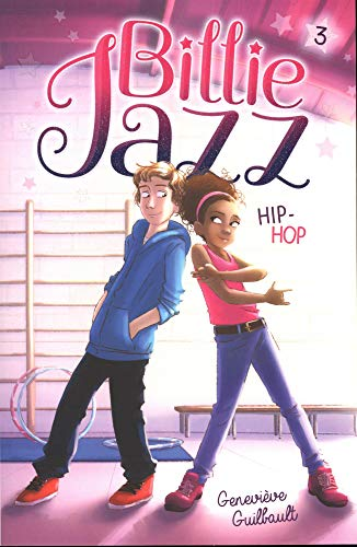 Billie Jazz. 3, Hip-hop / Geneviève Guilbault ; illustratrice, Sabrina Gendron.