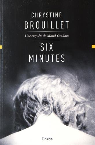 Six minutes / Chrystine Brouillet.