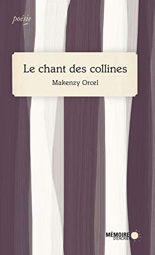 Le chant des collines / Makenzy Orcel.