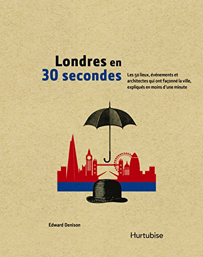 Londres en 30 secondes : les 50 lieux, événements et architectes qui ont façonné la ville, expliqués en moins d'une minute / [sous la direction de] Edward Denison ; collaborateurs, Nick Beech, Edward Denison, Emily Gee, Simon Inglis, Alan Powers, Matthew Shaw, Jane Sidell ; illustrations Nicky Ackland-Snow ; traduit de l'anglais par André Gagnon.