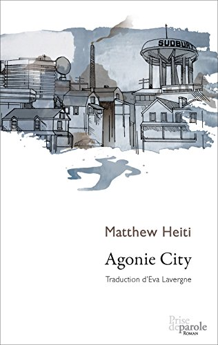 Agonie City : roman / Matthew Heiti ; une traduction d'Eva Lavergne.