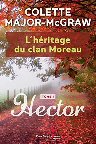 L'héritage du clan Moreau. 1, Hector / Colette Major McGraw.