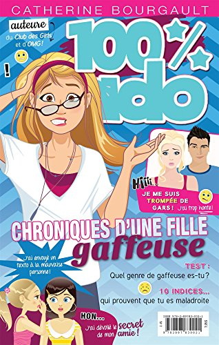 100 % ado. 7, Chroniques d'une fille gaffeuse / Catherine Bourgault.