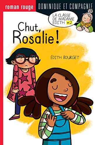 Chut, Rosalie! / Édith Bourget ; illustrations : Boum.
