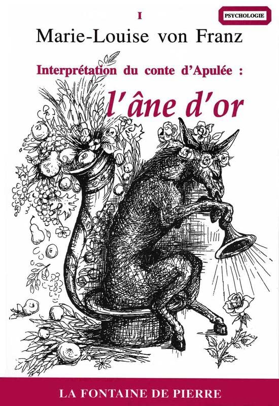 L'Ane d'Or. Interprétation du Conte d'Apulee