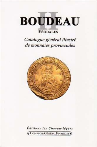 Boudeau II, Feodales Catalogue General Illustre de Monnaies