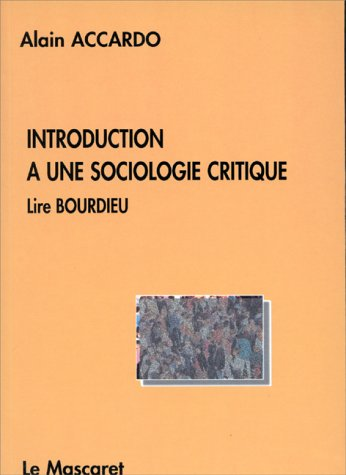 Introduction à une sociologie critique: Lire Bourdieu