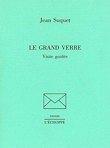 Le Grand verre: Visite guidée