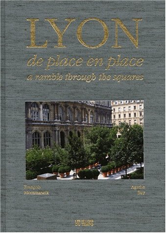 Lyon de place en place = a ramble through the squares |