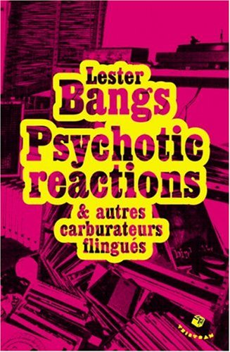Psychotic reactions et autres carburateurs flingués