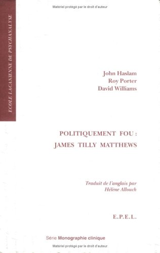 Politiquement fou : James Tilly Matthews