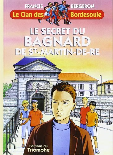 Le Clan des Bordesoule T07 - le Secret du Bagnard de St Martin-de-Re