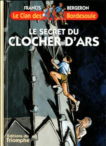 Le Clan des Bordesoule T08 - le Secret du Clocher d Ars