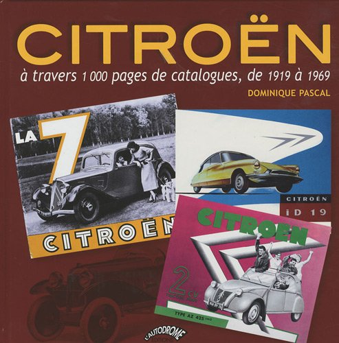 Citroën à travers 1000 pages de catalogues, de 1919 à 1969