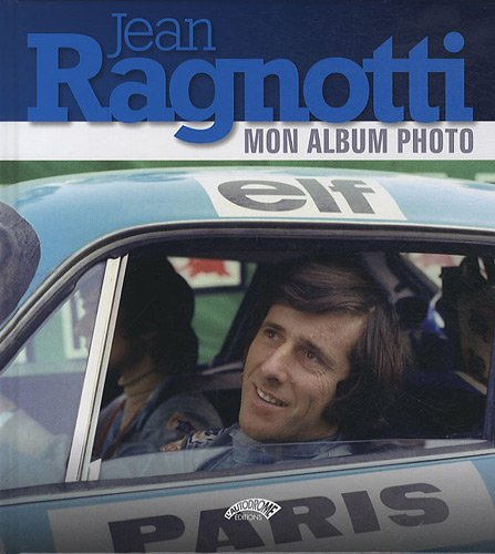 Jean Ragnotti : Mon album photo