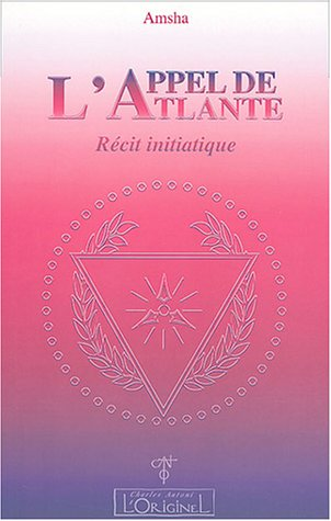 L'Appel de l'Atlante : Récit initiatique