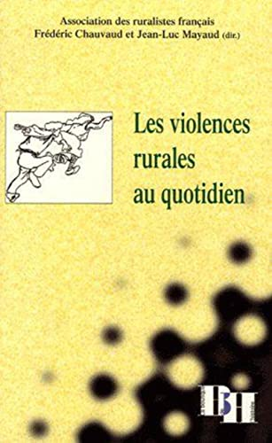 Les violences rurales au quotidien : Actes du 21e colloque de l'Association des ruralistes français