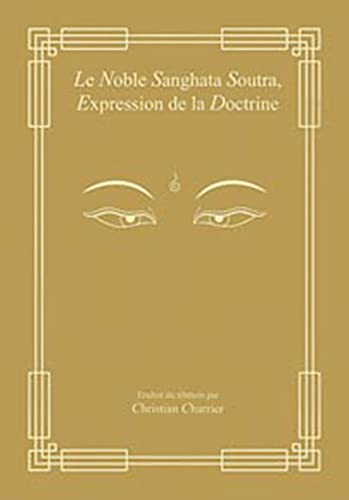 Le Noble Sanghata Soutra, Expression de la Doctrine