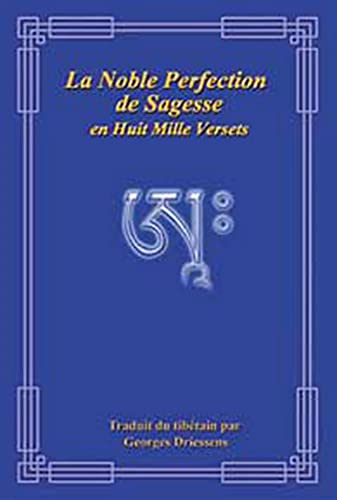 La Noble Perfection de Sagesse en Huit Mille Versets