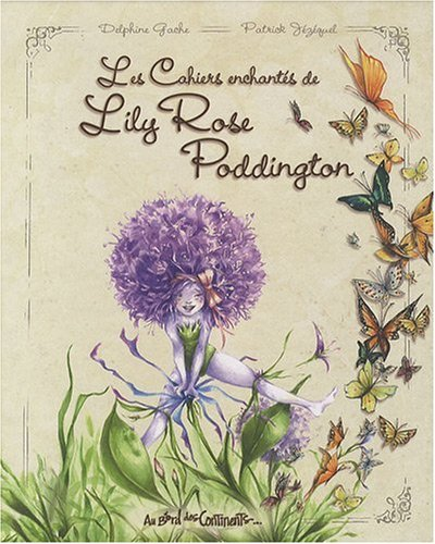 Les Cahiers enchantes de Lily Rose Poddington