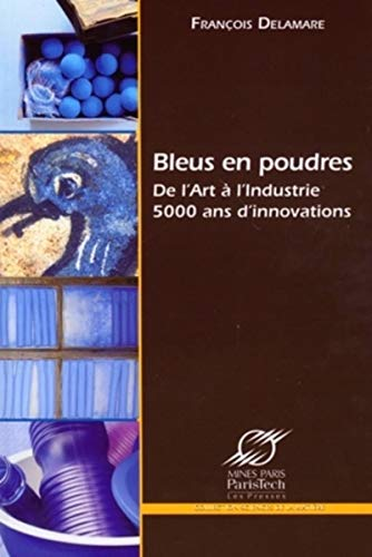 Bleus en poudres : De l'Art à l'Industrie, 5000 ans d'innovations