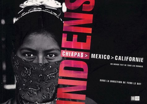 Indiens : Chiapas, Mexico, Californie