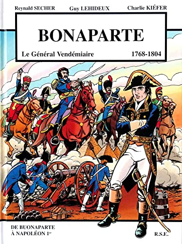 Bonaparte, le General Vendemiaire 1768-1804