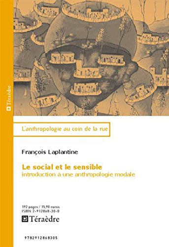 Le social et le sensible : Introduction à une anthropologie modale
