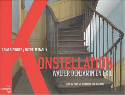 Konstellation Walter Benjamin en exil 1933-1940