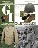 G.I. Collectors Guide: Army Service Forces Catalog: Us Army Eurpean Theater of Operations
