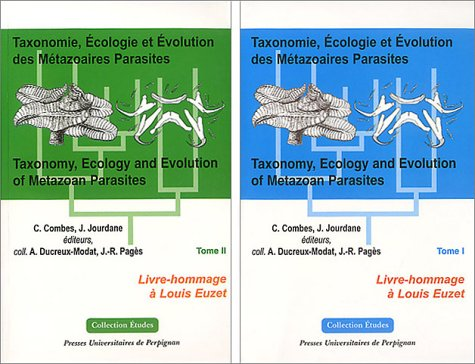 Taxonomie, écologie et évolution des métazoaires parasites : Taxonomy, Ecology and Evolution of Metazoan Parasites : 2 volumes, Livre hommage à Louis Euzet
