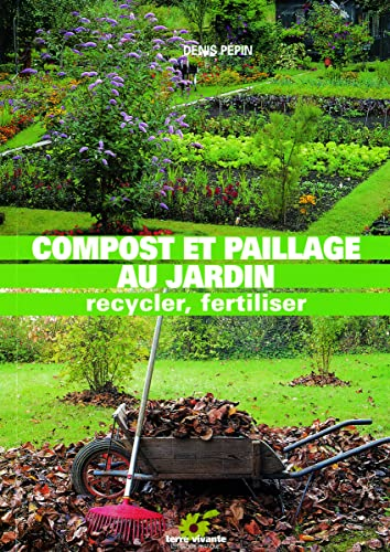 Compost et paillage au jardin. Recycler, fertiliser