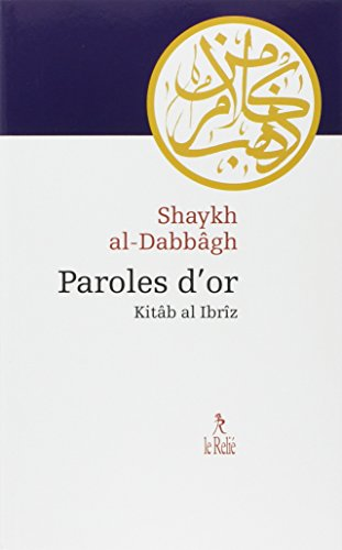 Paroles d'or : Kitâb al-Ilbrîz