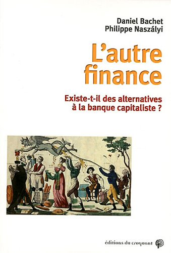 L'autre finance : Existe-t-il des alternatives à la banque capitaliste ?