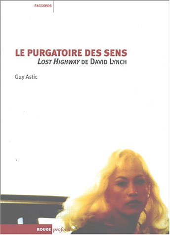 Le purgatoire des sens : Lost Highway de David Lynch