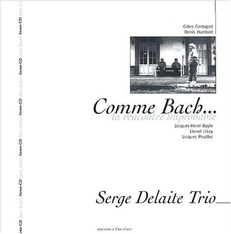 Comme Bach... : La rencontre improbable (1CD audio)