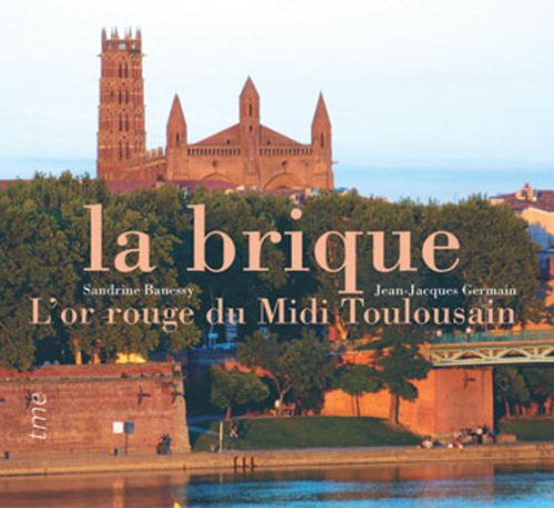 La brique : l'or rouge du Midi Toulousain