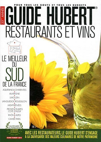 Guide Hubert Restaurants et vins : Le meilleur du sud de la France