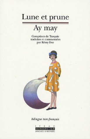 Lune et prune : Ay may : Edition bilingue français-turc