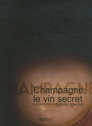 Champagne, le vin secret