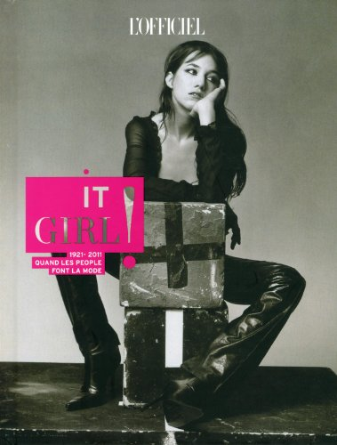 It girl ! : 1921-2011 quand les people font la mode