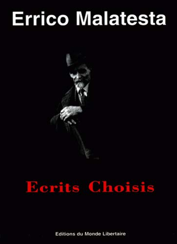 Errico Malatesta : Ecrits Choisis