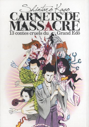 Carnets de massacre : 13 contes cruels du Grand Edô