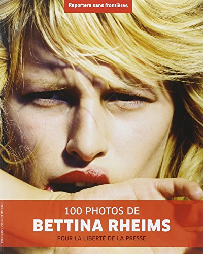100 Photos de Bettina Rheims pour la liberté de la presse
