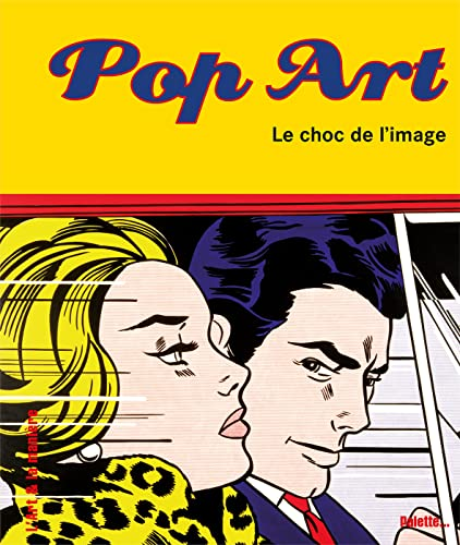 Pop Art : Le choc de l'image